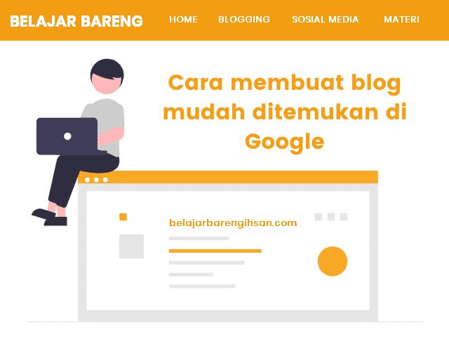Cara membuat blog mudah ditemukan di Google
