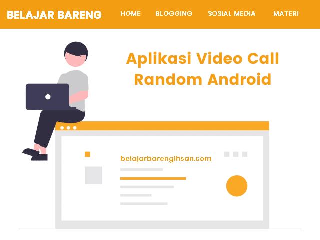 Aplikasi Video Call Random