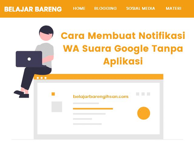 Cara Membuat Notifikasi WA Suara Google Tanpa Aplikasi