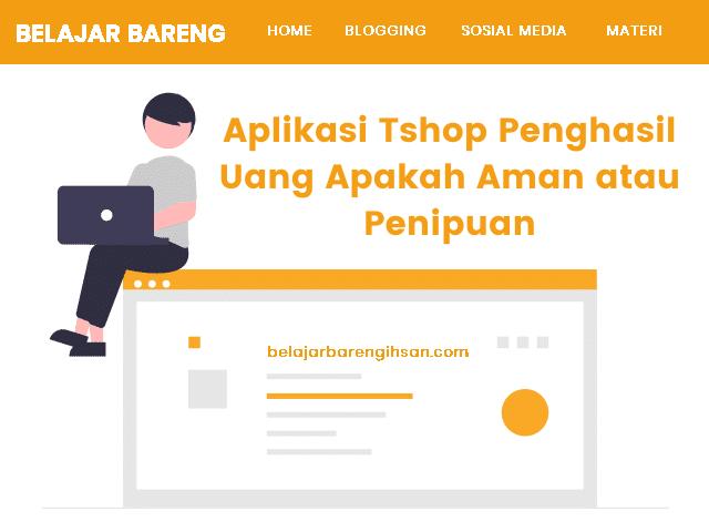 Aplikasi Tshop Penghasil Uang Apakah Aman atau Penipuan